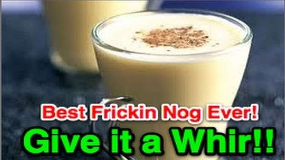 Best Christmas Nog Ever, Give it Whir!