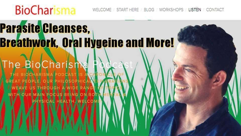 Parasite Cleanses, Breath work and more on the BioCharisma Podcast!