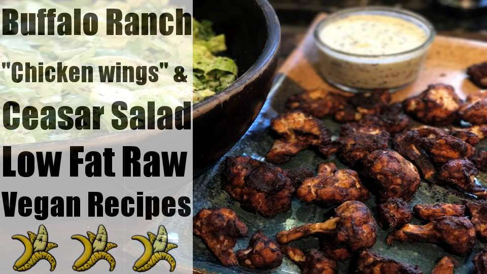 Raw Vegan | Buffalo Ranch Wings n Caesar Salad