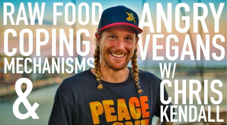 Raw Food, Coping Mechanisms & Angry Vegans