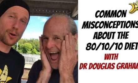 Common Misconception about The 80/10/10 Diet w/ Dr Douglas Graham
