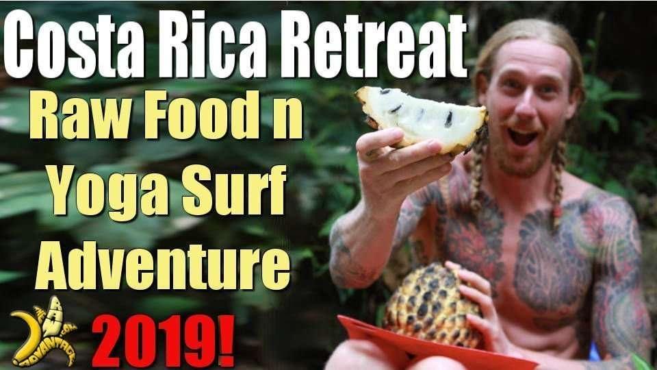 Raw Retreat Costa Rica | Raw Food n Yoga Surf Adventure 2019