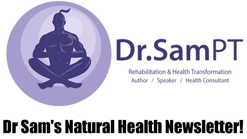 Dr. SAM Natural Health Newsletter
