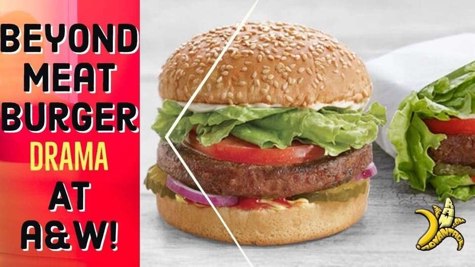 Beyond Meat Burger Drama at A&W?!