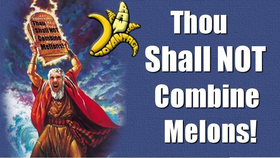 Thou Shall Not Combine Melons