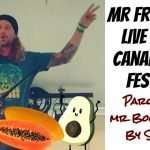 """""""Mr Fruitastic"""" Parody of """"Mr Boombastic"""" by Shaggy – Live at the Canada Fruit Festival 2019!"""