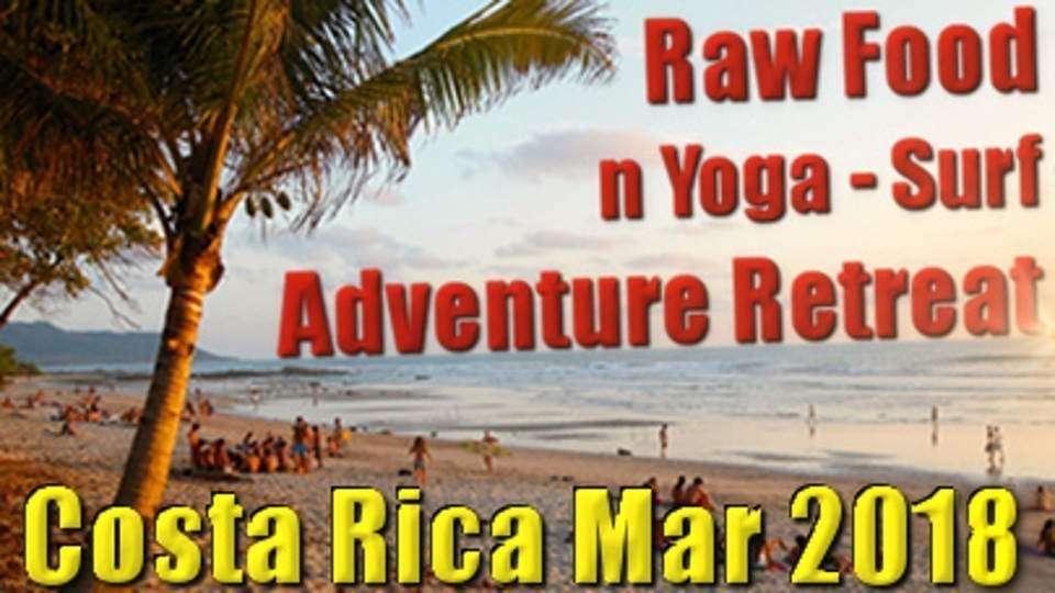 Costa Rica Retreat | Raw Food n Yoga Surf Adventure 2018