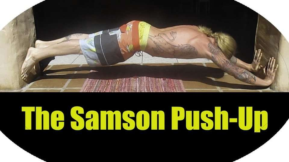 The Hardest Push Up? The Samson Push-Up!!