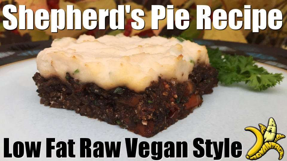 Shepherd's Pie Recipe | Low Fat Raw Vegan Style