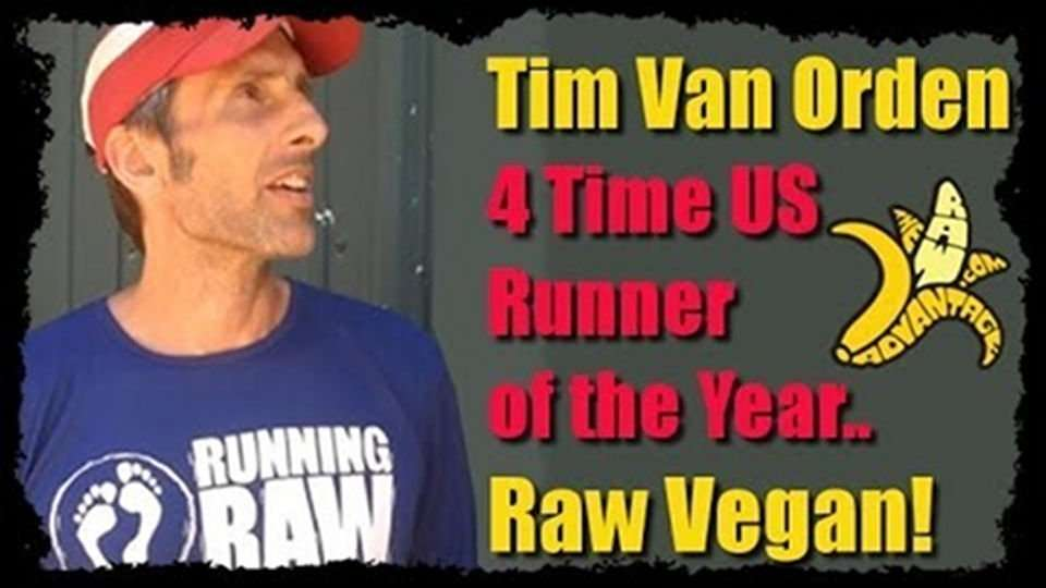 Tim Van Orden 4 Time US Runner of the Year.. Raw Vegan!