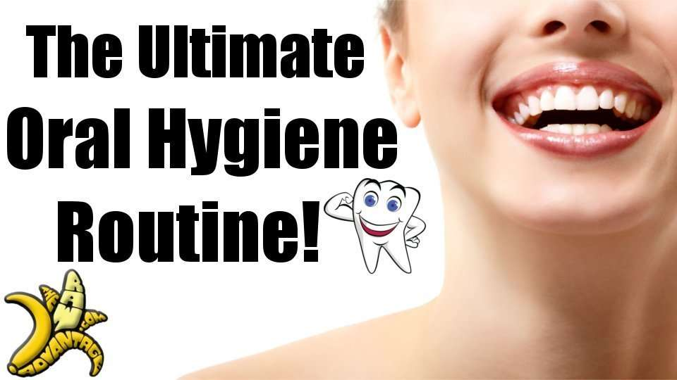 The Ultimate Oral Hygiene Plan