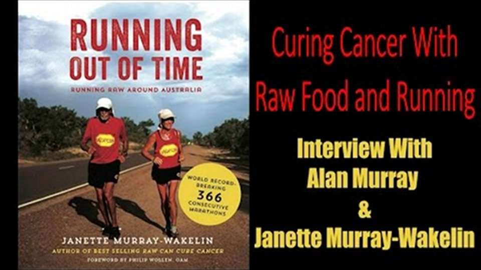 Curing Cancer and Running Raw Around Australia with Janette and Alan