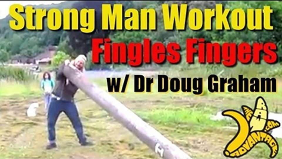 Strong Man Workout, Fingles Fingers with Dr Doug Graham