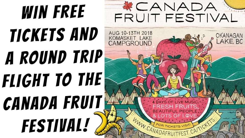 Win FREE Tickets and Airfare to Canada Fruit Festival!!