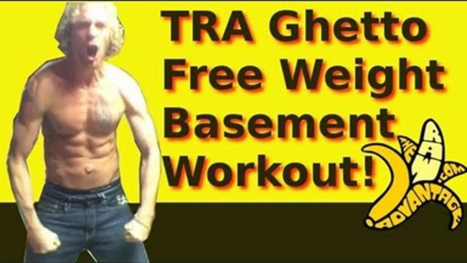 TRA Ghetto Free Weight Basement Workout!