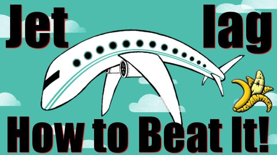 Jet Lag – How to Beat Jet Lag