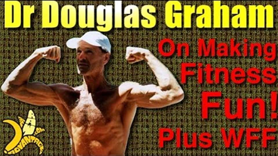 Dr Douglas Graham on Making Fitness Fun!