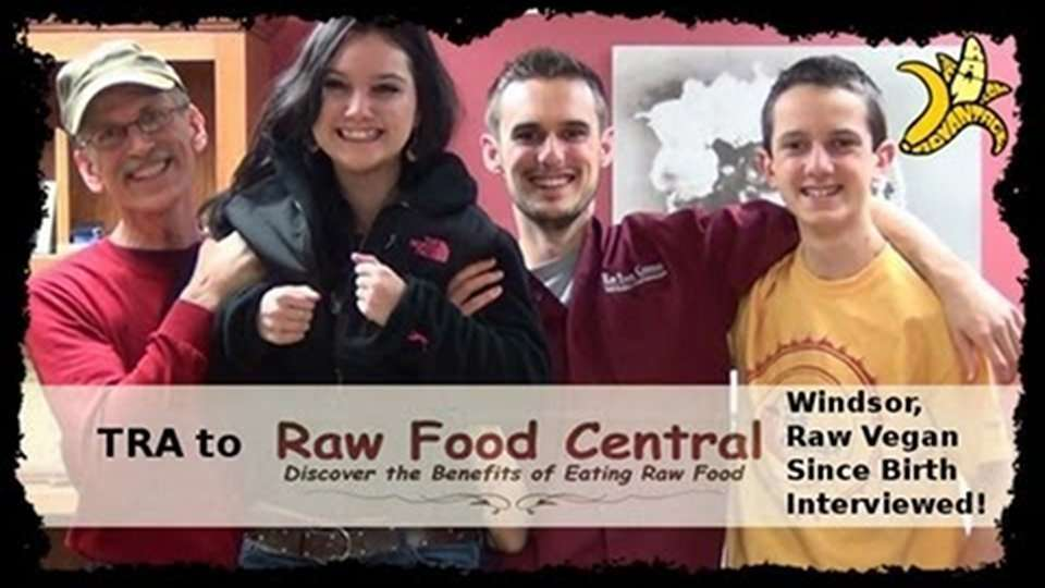 TRA to Raw Food Central, Raw Vegan Since Birth!