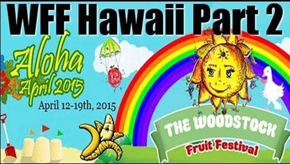 Woodstock Fruit Festival Hawaii Part 2